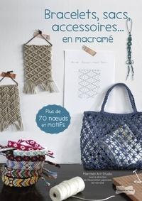 Märchen Art Studio - Bracelets, sacs, accessoires... en macramé - Plus de 70 neouds et motifs.