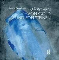 Märchen von Gold und Edelsteinen.