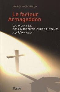 Marci McDonald - Le facteur Armageddon - La montée de la droite chrétienne au Canada.