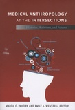 Marcia-C Horn et Emily-A Wentzell - Medical Anthropology at the Intersections - Histories, Activisms, and Futures.