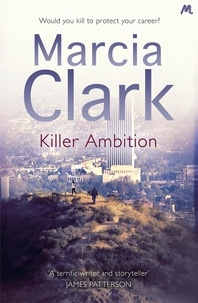 Marcia Clark - Killer Ambition - A Rachel Knight novel.