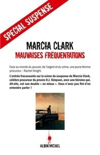 Marcia Clark et Marcia Clark - Mauvaises fréquentations.