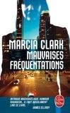 Marcia Clark - Mauvaises fréquentations.