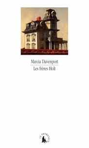 Marcia Davenport - Les frères Holt.
