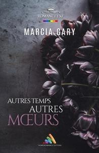 Marcia Gary - Autres temps, autres mœurs.
