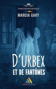 Marcia Gary et Homoromance Éditions - D'urbex  et de fantômes.