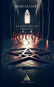 Marcia Gary - La mémoire du Dragon Rouge - Thriller fantastique lesbien.