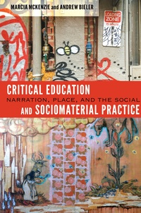 Marcia Mckenzie et Andrew Bieler - Critical Education and Sociomaterial Practice - Narration, Place, and the Social.