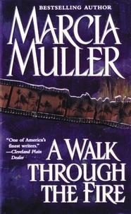 Marcia Muller - A Walk Through the Fire.