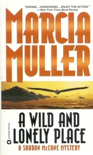 Marcia Muller - A Wild and Lonely Place.