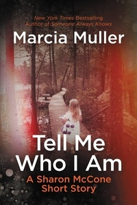 Marcia Muller - Tell Me Who I Am - A Sharon McCone Short Story.
