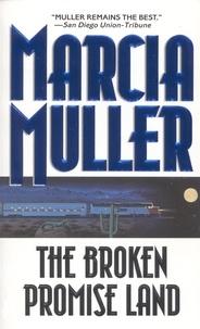 Marcia Muller - The Broken Promise Land.