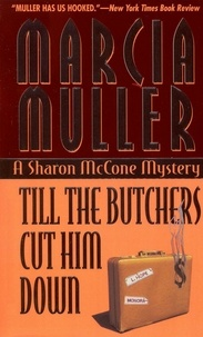Marcia Muller - Till the Butchers Cut Him Down.