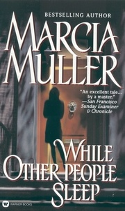 Marcia Muller - While Other People Sleep.