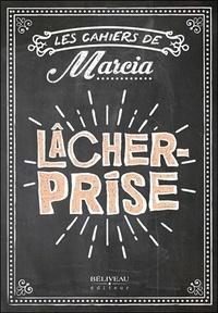 Marcia Pilote - Lâcher-prise.
