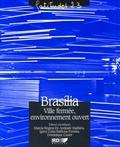 Marcia Regina De Andrade Mathieu et Ignez Costa Barbosa Ferreira - Brasilia, ville fermée, environnement ouvert.