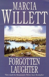Marcia Willett - Forgotten Laughter - An unforgettable novel of love, loss and reconciliation.