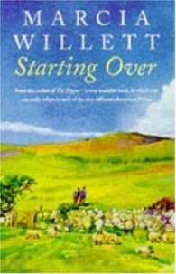 Marcia Willett - Starting Over - A heart-warming novel of family ties and friendship.