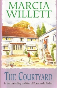 Marcia Willett - The Courtyard - A captivating tale of an extraordinary friendship.