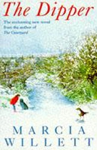 Marcia Willett - The Dipper - An uplifting novel of love, trust and friendship.