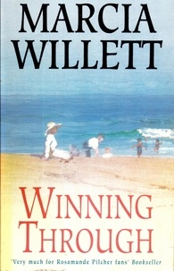 Marcia Willett - Winning Through (The Chadwick Family Chronicles, Book 3) - A captivating story of friendship and family ties.