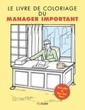 Marcie Hans et Dennis Altman - Le livre de coloriage du manager important.