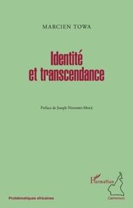 Marcien Towa - Identité et transcendance.