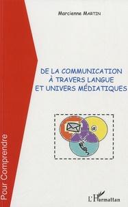 Marcienne Martin - De la communication à travers langue et univers médiatiques.