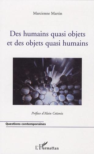 Marcienne Martin - Des humains quasi objets et des objets quasi humains.