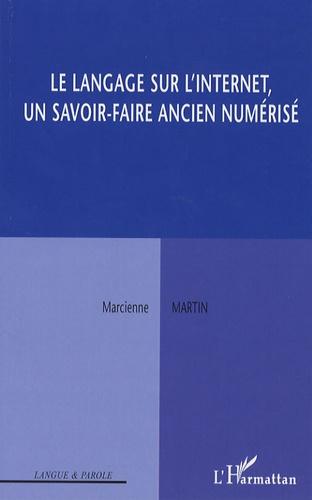 Marcienne Martin - Le langage sur l'internet - Un savoir-faire ancien numérisé.