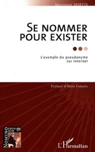 Marcienne Martin - Se nommer pour exister - L'exemple du pseudonyme sur Internet.