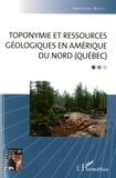 Marcienne Martin - Toponymie et ressources géologiques en Amérique du Nord (Québéc).