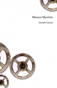 Danièle Christi - Manon Mystère Tome 1 : .