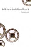 Danièle Christi - Manon Mystère Tome 2 : Le mystère se dévoile.