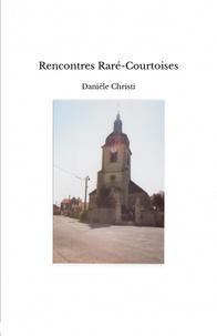 Danièle Christi - Rencontres Raré-Courtoises.