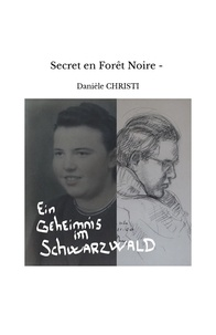 Danièle Christi - Secret en Forêt Noire - Ein Geheimnis im Schwarzwald.