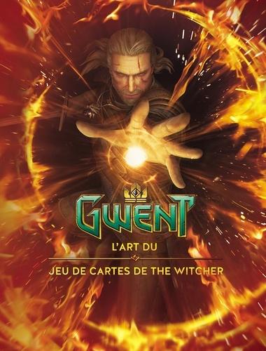 Marcin Batylda et Travis Currit - Gwent - L'art du jeu de cartes de The Witcher.