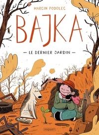 Marcin Podolec - Bajka Tome 1 : Le dernier jardin.