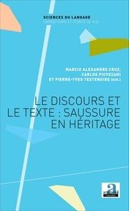Marcio Alexandre Cruz et Carlos Piovezani - Le discours et le texte : Saussure en héritage.