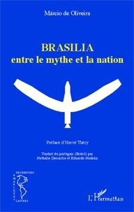 Marcio de Oliveira - Brasilia : entre le mythe et la nation.