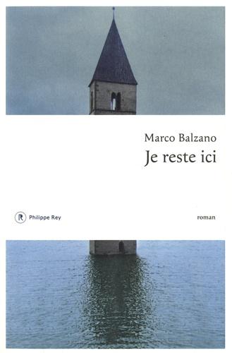 Marco Balzano - Je reste ici.
