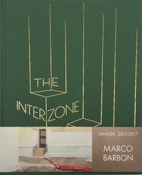 Marco Barbon - The interzone - Tanger 2013-2017.