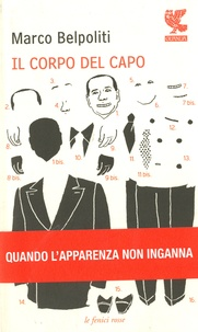 Marco Belpoliti - Il corpo del capo.