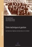 """Marco Bertilorenzi et Jean-Philippe Passaqui - Entre technique et gestion - Une histoire des """"ingénieurs civils des mines"""" (XIXe-XXe siècles)."""