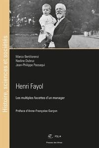 Marco Bertilorenzi et Nadine Dubruc - Henri Fayol - Les multiples facettes d'un manager.