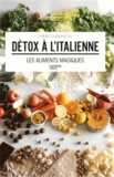 Marco Bianchi - Détox à l'italienne - Les aliments magiques.