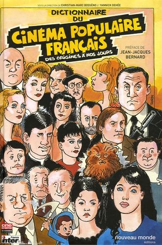 Marco Bosseno et Yannick Dehée - Dictionnaire du cinéma populaire français - Des origines à nos jours. 1 DVD