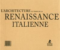 Marco Bussagli - L'architecture au temps de la renaissance italienne.