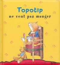 Marco Campanella et Anna Casalis - Topotip ne veux pas manger.