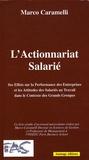 Marco Caramelli - L'actionnariat salarié - Ses effets sur la performance des entreprises et les attitudes des salariés au travail dans le contexte des grands groupes.